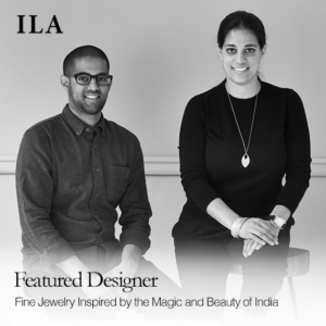 ILA and I Fine Jewelry Inspired by the Magic and Beauty of India