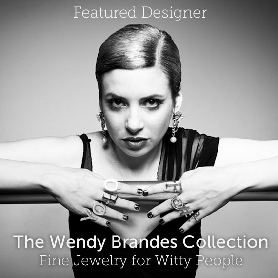 The Wendy Brandes Collection Fine Jewelry for Witty People